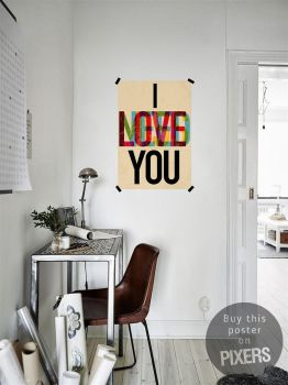 I LOVE YOU - Poster by PIXERS by PIXERSIZE