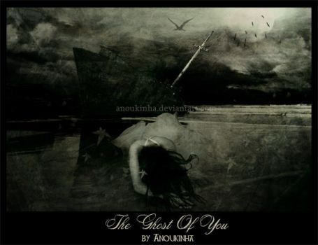 The Ghost Of You by Anoukinha