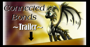 ~CONNECTED BONDS~ Trailer by Seeraphine