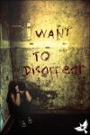 I want to disappear. by farski