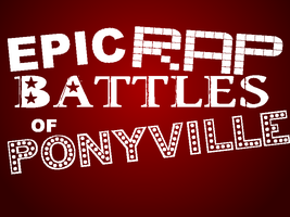 Epic Rap Battles of Ponyville- Coming Soon... by Rebron-y