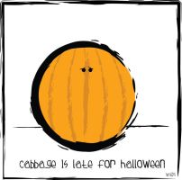 CABBAGE IS LATE FOR HALLOWEEN by Wiggagram