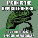 If Con is the Opposite of Pro.... by OfficerTroll