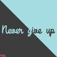 Never Give Up by Jenn-R
