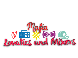 Mafia Lovatics and Mixers by LadyWitwicky
