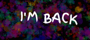 I am back! by CALIBORNOuS