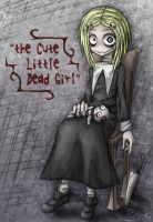 the Cute Little Dead Girl by Ray-kbys