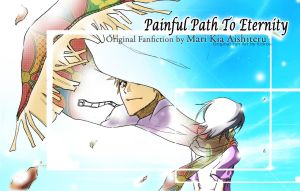 FANFICTION: PAINFUL PATH TO ETERNITY BY MARI by KidRou