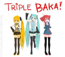 Triple Baka by FaNaTiKa
