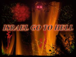 Israel Go To Hell by muslimgirl2011