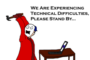 Technical Difficulties by AdamTheJoker