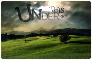 Under This Sky by LifeEndsNow