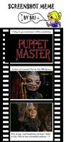 Puppet Master Screenshot Meme by Kyun-Kyun