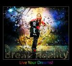 Break Reality Live Your Dreams by HLP-Redell