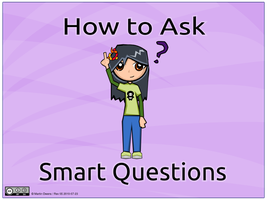 how to Ask Smart Questions by doctormo
