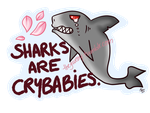 free! sharks are crybabies. by TheGweny