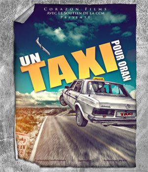 Un Taxi Pour Oran - Movie Poster by realwann