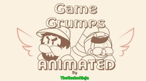 Game Grumps Animated - Grumpin It by TheGeckoNinja