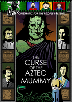 CFTP Presents: Curse of the Aztec Mummy by Weirdonian
