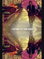 Listen to the rain. by RomanceOnTheTarmac