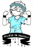 believe in yourself. by JammyScribbler