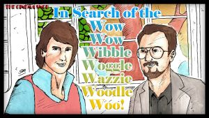 In Search of the Wow Wow Wibble Woggle Wazzie... by ShaunTM