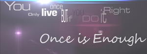 Once live is enough by Kadines