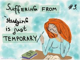 Suffering from studying is temporary by Naddie13