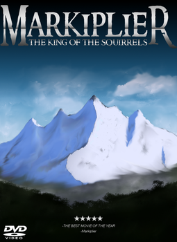 Markiplier movie: The King Of The Squirrels by AlwaysNeverLose