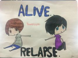 Alive...............Relapse  by GamerGirl02468