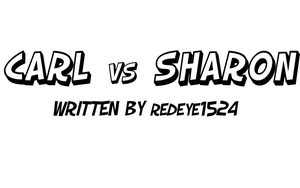 Carl vs Sharon - A story by redeye1524 by TheShockermaniac