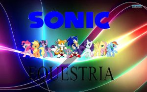 Sonic Equestria: Friendship is Magic by cooleevee759