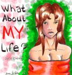 What About MY Life? by querulousArtisan