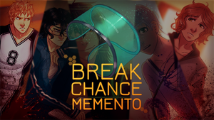 Game Release: Break Chance Memento by Auro-Cyanide