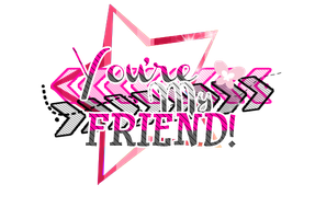 You're my friend -PNG TEXT- by Thoxiic-Editions