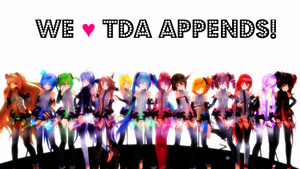 [MMD] We Love TDA Appends! (+Download Links!) by bluepixie02