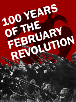 February Revolution 100th Anniverary by Party9999999