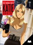 The Trouble With Katie Rogers - Issue 1 by DESPOP