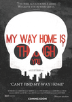 My Way Home Is Through You Movie Poster by KellyPony