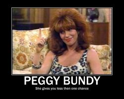 Peg Bundy Motivational Poster by Silversouldragon21