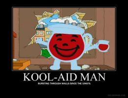 Kool-Aid Man Motivation Poster by Tenkage