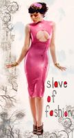 Slave Of Fashion by pxz5pm
