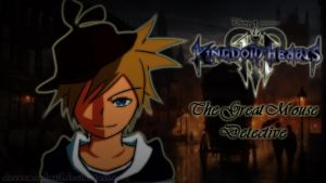 Kingdom Hearts 3 - The Great Mouse Detective by doraemonbasil