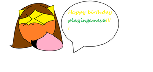 HAPPY BIRTHDAY playingames6 by Sonicgenerations202