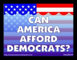 Can America Afford Democrats? by RedTusker