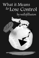 What it Means to Lose Control cover by WallofIllusion