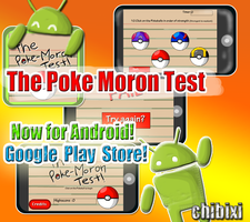 The Poke-Moron Test - Android App! by Chibixi