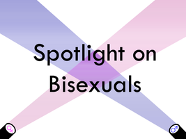 Spotlight on Bisexuals by ChickenSushi13