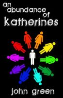 An Abundance of Katherines by CalderaCinders