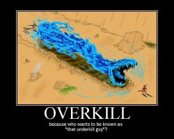 Overkill Motivational Poster by chioi-tempest